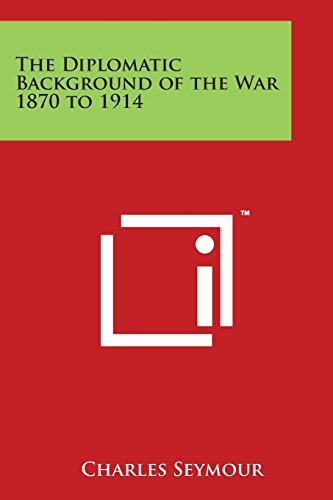 9781498033503: The Diplomatic Background of the War 1870 to 1914