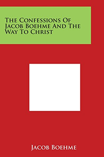 9781498038812: The Confessions of Jacob Boehme and the Way to Christ