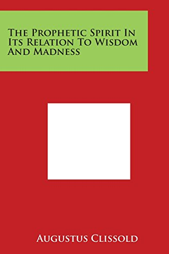 9781498039673: The Prophetic Spirit in Its Relation to Wisdom and Madness