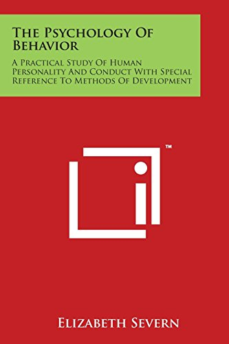 9781498049238: The Psychology of Behavior: A Practical Study of Human Personality and Conduct with Special Reference to Methods of Development