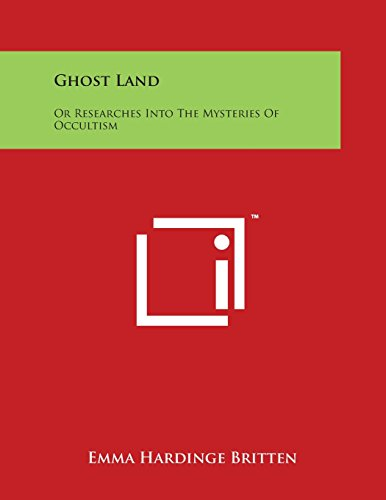 9781498050227: Ghost Land: Or Researches Into the Mysteries of Occultism