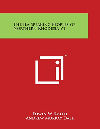 9781498086370: The Ila Speaking Peoples of Northern Rhodesia V1