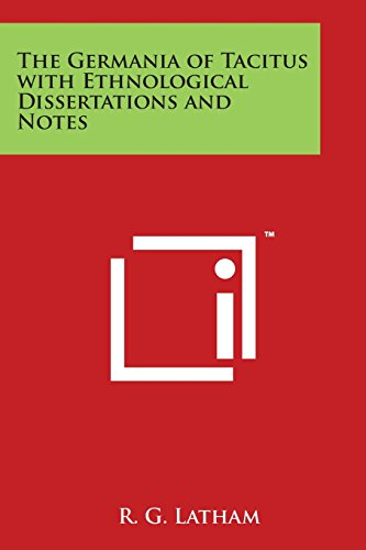 9781498098656: The Germania of Tacitus with Ethnological Dissertations and Notes