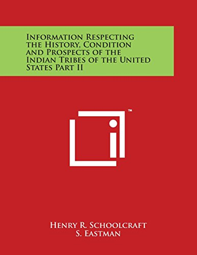 9781498131414: Information Respecting the History, Condition and Prospects of the Indian Tribes of the United States Part II