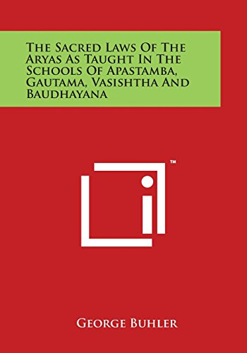 9781498132428: The Sacred Laws of the Aryas as Taught in the Schools of Apastamba, Gautama, Vasishtha and Baudhayana