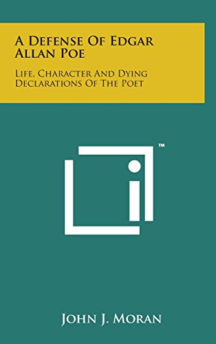 9781498134736: A Defense of Edgar Allan Poe: Life, Character and Dying Declarations of the Poet