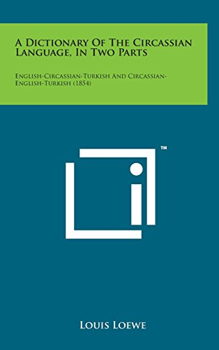 9781498134866: A Dictionary of the Circassian Language, in Two Parts: English-Circassian-Turkish and Circassian-English-Turkish (1854)