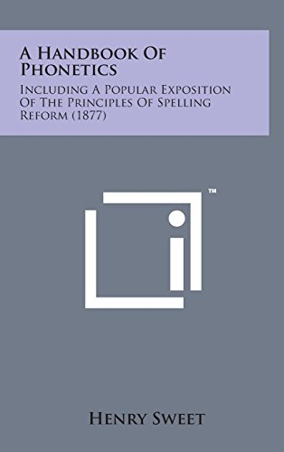 9781498135276: A Handbook of Phonetics: Including a Popular Exposition of the Principles of Spelling Reform (1877)