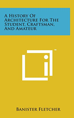 9781498135382: A History of Architecture for the Student, Craftsman, and Amateur