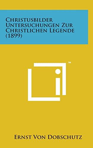 9781498141109: Christusbilder Untersuchungen Zur Christlichen Legende (1899) (German Edition)