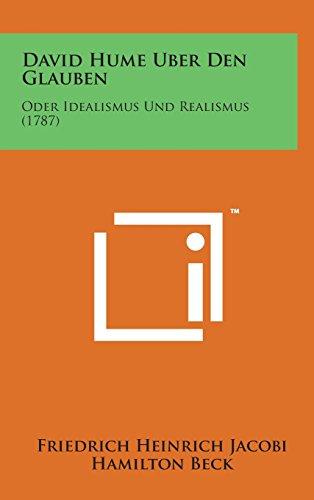 9781498142311: David Hume Uber Den Glauben: Oder Idealismus Und Realismus (1787) (German Edition)