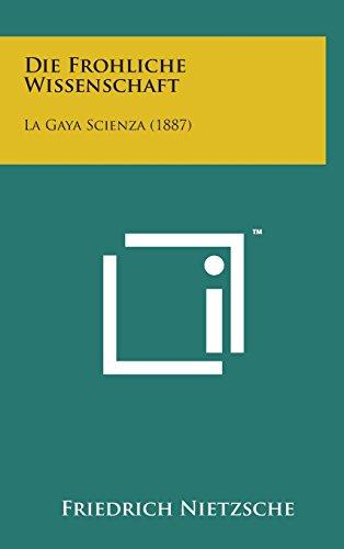 9781498142977: Die Frohliche Wissenschaft: La Gaya Scienza (1887) (German Edition)