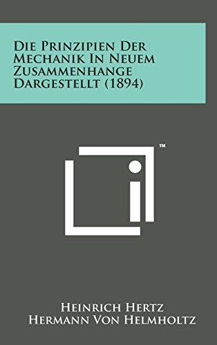 9781498143073: Die Prinzipien Der Mechanik in Neuem Zusammenhange Dargestellt (1894)