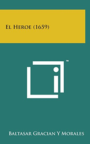 9781498143783: El Heroe (1659) (Spanish Edition)