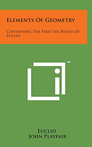 9781498143905: Elements of Geometry: Containing the First Six Books of Euclid