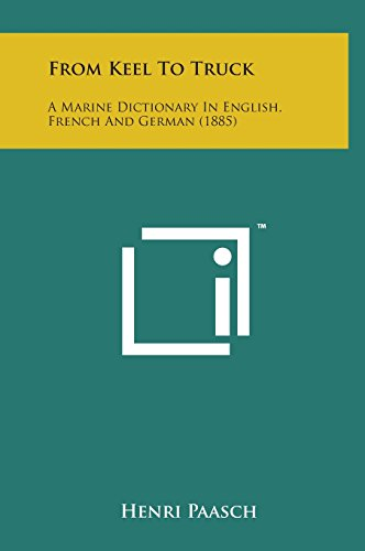 9781498145435: From Keel to Truck: A Marine Dictionary in English, French and German (1885)