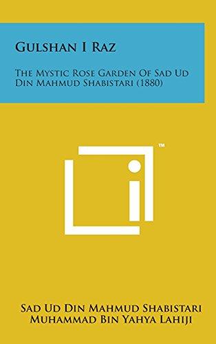 9781498146562: Gulshan I Raz: The Mystic Rose Garden of Sad Ud Din Mahmud Shabistari (1880)