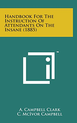 9781498146692: Handbook for the Instruction of Attendants on the Insane (1885)