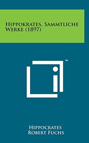 9781498147187: Hippokrates, Sammtliche Werke (1897) (Latin Edition)