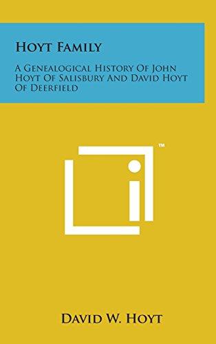 9781498149020: Hoyt Family: A Genealogical History of John Hoyt of Salisbury and David Hoyt of Deerfield