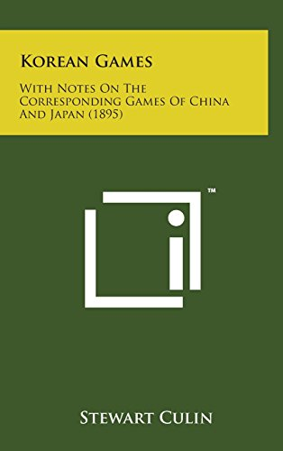 9781498150262: Korean Games: With Notes on the Corresponding Games of China and Japan (1895)