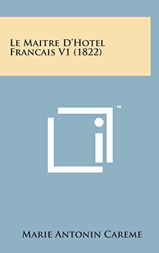 9781498150828: Le Maitre D'Hotel Francais V1 (1822)