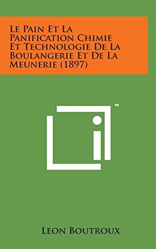 9781498150859: Le Pain Et La Panification Chimie Et Technologie de La Boulangerie Et de La Meunerie (1897)