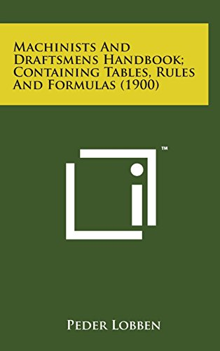 9781498152365: Machinists and Draftsmens Handbook; Containing Tables, Rules and Formulas (1900)