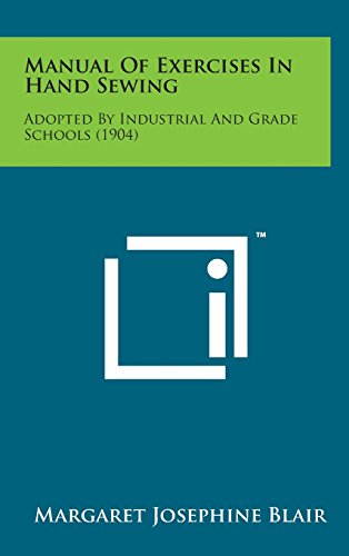 9781498152549: Manual of Exercises in Hand Sewing: Adopted by Industrial and Grade Schools (1904)