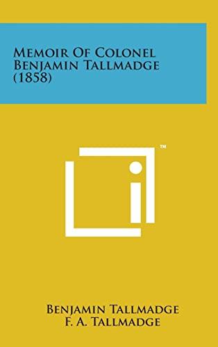 9781498152907: Memoir of Colonel Benjamin Tallmadge (1858)