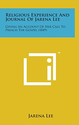 9781498156455: Religious Experience and Journal of Jarena Lee: Giving an Account of Her Call to Preach the Gospel (1849)