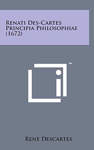9781498156516: Renati Des-Cartes Principia Philosophiae (1672) (Latin Edition)