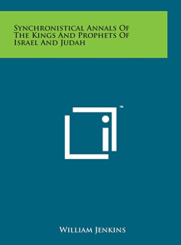 9781498158701: Synchronistical Annals of the Kings and Prophets of Israel and Judah