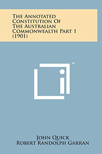 9781498159418: The Annotated Constitution of the Australian Commonwealth Part 1 (1901)