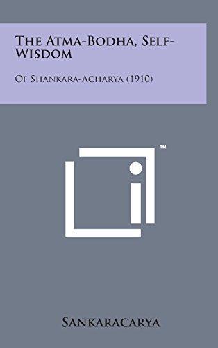 9781498159906: The Atma-Bodha, Self-Wisdom: Of Shankara-Acharya (1910)