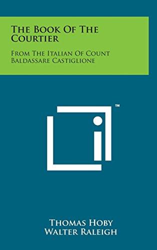 9781498160643: The Book of the Courtier: From the Italian of Count Baldassare Castiglione