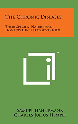 9781498161244: The Chronic Diseases: Their Specific Nature and Homeopathic Treatment (1889)