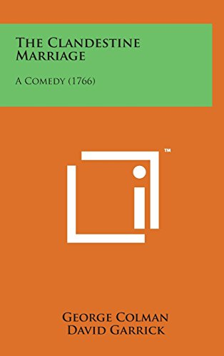 9781498161428: The Clandestine Marriage: A Comedy (1766)