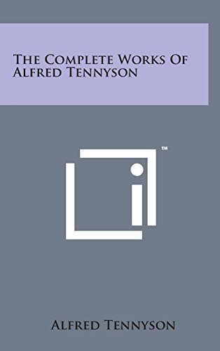 9781498161671: The Complete Works of Alfred Tennyson