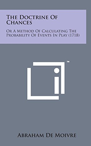 9781498162517: The Doctrine of Chances: Or a Method of Calculating the Probability of Events in Play (1718)