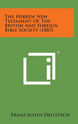 9781498164290: The Hebrew New Testament of the British and Foreign Bible Society (1883)