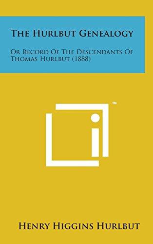 9781498165228: The Hurlbut Genealogy: Or Record of the Descendants of Thomas Hurlbut (1888)
