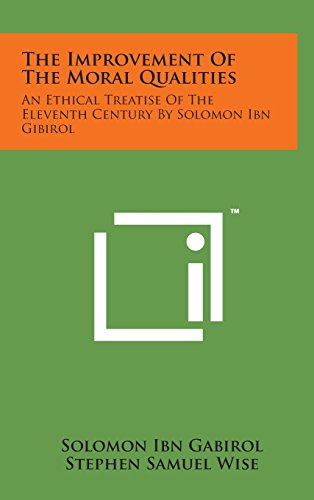 9781498165303: The Improvement of the Moral Qualities: An Ethical Treatise of the Eleventh Century by Solomon Ibn Gibirol