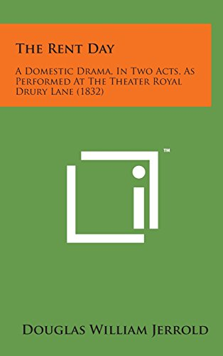 9781498169646: The Rent Day: A Domestic Drama, in Two Acts, as Performed at the Theater Royal Drury Lane (1832)