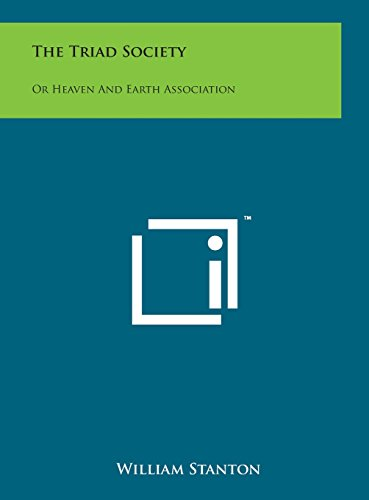 9781498171793: The Triad Society: Or Heaven and Earth Association
