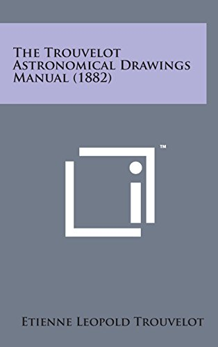 9781498171878: The Trouvelot Astronomical Drawings Manual (1882)