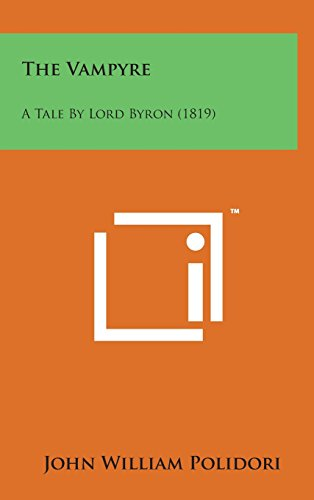 9781498172097: The Vampyre: A Tale by Lord Byron (1819)