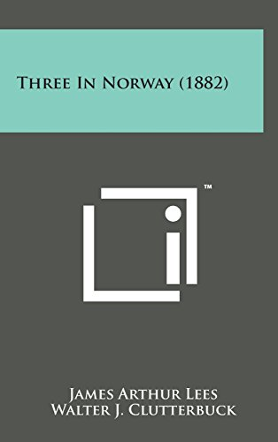 9781498173056: Three in Norway (1882)