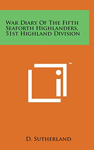 9781498174220: War Diary of the Fifth Seaforth Highlanders, 51st Highland Division