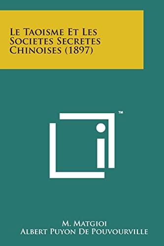 9781498175418: Le Taoisme Et Les Societes Secretes Chinoises (1897) (French Edition)